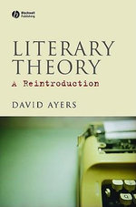 Literary Theory : A Reintroduction - David Ayers