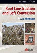 Roof Construction and Loft Conversion - Chris N. Mindham