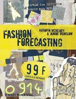 Fashion Forecasting : The Curious Economics of Contemporary Art - Kathryn McKelvey