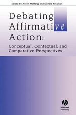 Debating Affirmative Action : Conceptual, Contextual and Comparative Perspectives