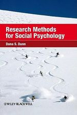 Research Methods for Social Psychology : Current/future - Dana S. Dunn