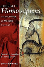 The Rise of Homo Sapiens : The Evolution of Modern Thinking - Frederick L. Coolidge