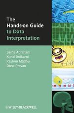 The Hands-on Guide to Data Interpretation : Hands-On Guides (Blackwell) - Sasha Abraham