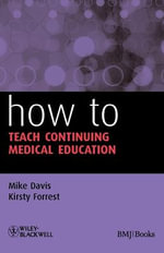 How to Teach Continuing Medical Education : How - How to Series - Mike Davis