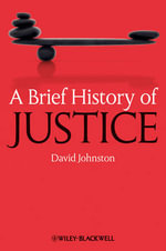 A Brief History of Justice : Brief Histories of Philosophy (eBook) - David Johnston