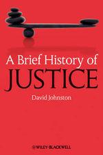 A Brief History of Justice : Brief Histories of Philosophy (eBook) - David Johnston