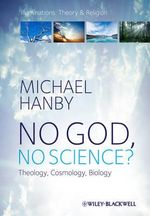 No God, No Science : Theology, Cosmology, Biology - Michael Hanby