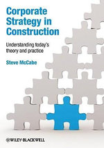 Corporate Strategy in Construction : Understanding Today's Theory and Practice - Steven McCabe
