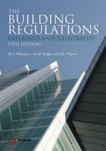 The Building Regulations : Explained and Illustrated - M.J. Billington