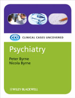 Psychiatry : Clinical Cases Uncovered - Peter Byrne