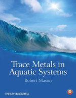 Trace Metals in Aquatic Systems - Robert P. Mason