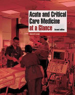 Acute and Critical Care Medicine at a Glance : At a Glance Medical Reference - Richard M. Leach