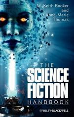 The Science Fiction Handbook : Blackwell Guides to Literature - M. Keith Booker