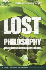 Lost and Philosophy : The Island Has Its Reasons