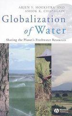 Globalization of Water : Sharing the Planet's Freshwater Resources - Arjen Y. Hoekstra