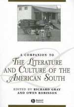 A Companion to the Literature and Culture of the American South : Blackwell Companions to Literature and Culture - Richard Gray