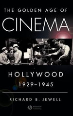 The Golden Age of Cinema : Hollywood 1929-1945 - Richard B. Jewell