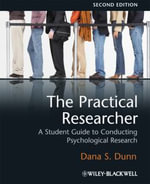 The Practical Researcher : A Student Guide to Conducting Psychological Research - Dana S. Dunn
