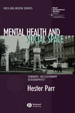 Mental Health and Social Space : Towards Inclusionary Geographies? - Hester Parr