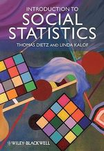 Introduction to Social Statistics : The Logic of Statistical Reasoning - Thomas Dietz