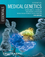 Essential Medical Genetics  Includes Free Desktop Edition : The Essentials Series - Edward S. Tobias