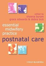Postnatal Care : Essential Midwifery Practice Series