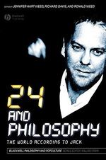 24 and Philosophy : The World According to Jack