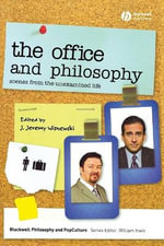 The Office and Philosophy : Scenes from the Unexamined Life