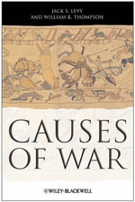 Causes of War : Wiley Desktop Editions - Jack S. Levy