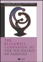 The Blackwell Companion to the Sociology of Families : Blackwell Companions to Sociology