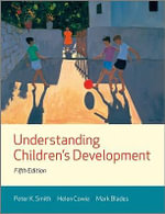 Understanding Children's Development : Basic Psychology - Peter K. Smith