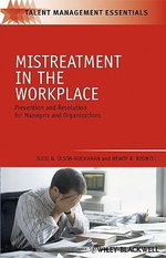 Mistreatment in the Workplace : Prevention and Resolution for Managers and Organizations - Julie B. Olson-Buchanan