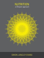 Nutrition : A Lifespan Approach : 1st Edition - Simon Langley-Evans