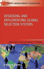 Designing and Implementing Global Selection Systems : TMEZ - Talent Management Essentials - Ann G. Ryan
