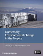 Quaternary Environmental Change in the Tropics : Blackwell Quaternary Geoscience Series