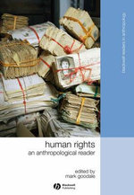 Human Rights : An Anthropological Reader - Mark Goodale