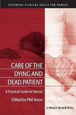 Care of the Dying and Deceased Patient : Essential Clinical Skills for Nurses