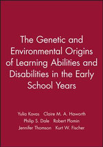 The Genetic and Environmental Origins of Learning Abilities and Disabilities in the Early School Years : Monographs of the Society for Research in Child Development - Yulia Kovas
