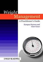Weight Management : A Practitioner's Guide - Dympna Pearson