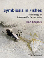 Symbiosis in Fishes : The Biology of Interspecific Partnerships - Ilan Karplus