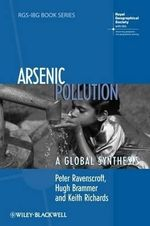 Arsenic Pollution : A Global Synthesis - Peter Ravenscroft