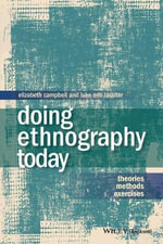 Doing Ethnography Today : Theories, Methods, Exercises - Luke Eric Lassiter