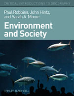 Environment and Society : A Critical Introduction - Paul Robbins
