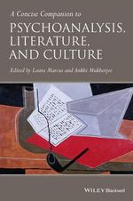 A Concise Companion to Psychoanalysis, Literature and Culture