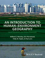 An Introduction to Human-Environment Geography : Local Dynamics and Global Processes - William G. Moseley