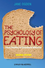 The Psychology of Eating : From Healthy to Disordered Behavior - Jane Ogden