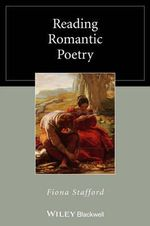 Reading Romantic Poetry : Blackwell Reading Poetry - Fiona Stafford
