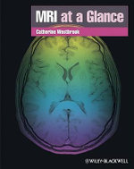 MRI at a Glance : At a Glance Medical Reference - Catherine Westbrook