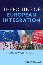 Politics of European Integration : Political Union or a House Divided? - Dr. Andrew Glencross