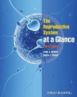 The Reproductive System at a Glance : At a Glance Medical Reference - Linda J. Heffner